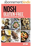 NOSH Gluten-Free: a no fuss, everyday gluten-free cookbook from the May family (English Edition)