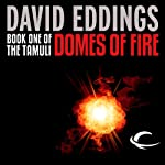 Domes of Fire: The Tamuli, Book 1 (       UNABRIDGED) by David Eddings Narrated by Kevin Pariseau