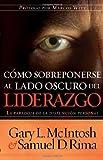 Como Sobreponerse Al Lado Oscuro Del Liderazgo (Spanish Edition) (1591855217) by Mcintosh, Gary