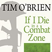 If I Die in a Combat Zone: Box Me Up and Ship Me Home | [Tim O'Brien]