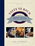 img - for Taste Ye Back: Great Scots and the Food That Made Them book / textbook / text book