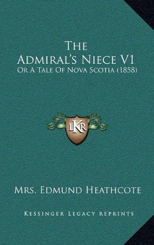 The Admiral's Niece V1: Or a Tale of Nova Scotia (1858)