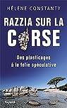 Razzia sur la Corse: Des plasticages � la folie sp�culative par Constanty