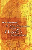 img - for New Perspective of the World's Foundation by D. K. Strickland (2006-11-30) book / textbook / text book