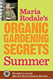 img - for Maria Rodale's Organic Gardening Secrets: Summer book / textbook / text book