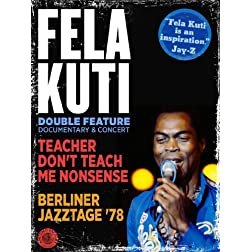 Fela Kuti: Teacher Don't Teach Me Nonsense & Berliner Jazztage '78 (Double Feature)