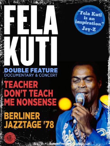 Cover art for  Fela Kuti: Teacher Don't Teach Me Nonsense & Berliner Jazztage '78 (Double Feature)