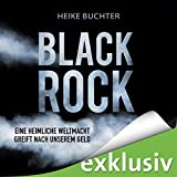 BlackRock: Eine heimliche Weltmacht greift nach unserem Geld (audio edition)