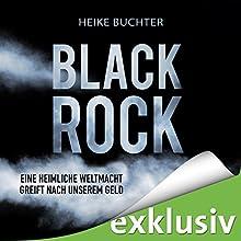 BlackRock: Eine heimliche Weltmacht greift nach unserem Geld (       ungekürzt) von Heike Buchter Gesprochen von: Sabine Arnhold