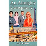 """An Almighty Conspiracy: A novel, a thriller, four people doing the unexpected (English Edition)von """"Fred Sch�fer"""""""