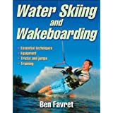 Water Skiing and Wakeboarding ~ Ben Favret