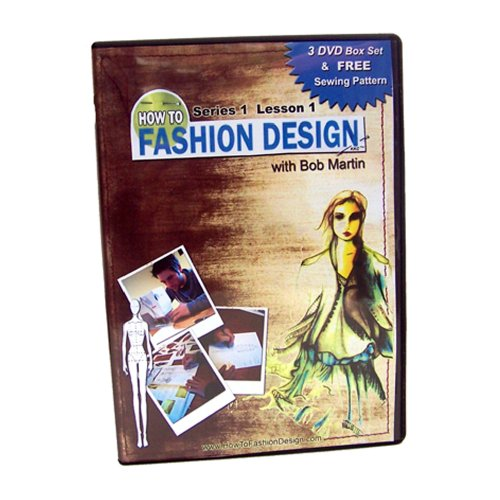 Learn How to Fashion Design with Bob Martin 3 DVD Set & FREE Pattern