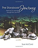 img - for The Storybook Journey: Pathways to Learning through Story and Play book / textbook / text book