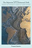img - for The Rejection of Continental Drift: Theory and Method in American Earth Science book / textbook / text book