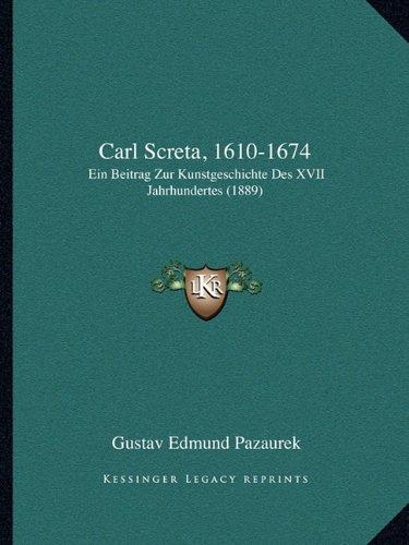 Carl Screta, 1610-1674: Ein Beitrag Zur Kunstgeschichte Des XVII Jahrhundertes (1889)