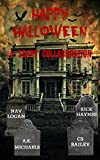 Happy Halloween by A.K. Michaels, C.S. Bailey, Nav Logan, Rick Haynes