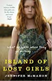 Island Of Lost Girls Jennifer McMahon