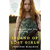 Island Of Lost Girlsby Jennifer McMahon