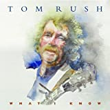 echange, troc Tom Rush - What I Know