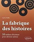 La Fabrique des Histoires 50 Ateliers...