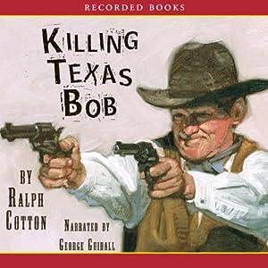 Killing Texas Bob Audiobook