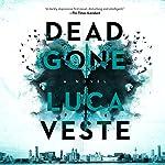 Dead Gone: A Novel | Luca Veste