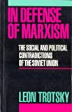 In Defence of Marxism: The Social and Political Contradictions of the Soviet Union (0873485963) by Leon Trotsky