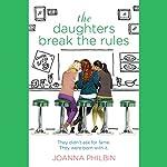 The Daughters Break the Rules | Joanna Philbin