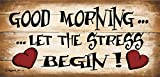 Gigglewick Gifts Shabby Chic Wooden Funny Sign Wall Plaque. Good Morning Let The Stress Begin