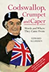 Codswallop, Crumpet and Caper: Words...