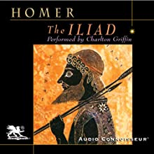 The Iliad (       UNABRIDGED) by Homer, Richard Lattimore (translator) Narrated by Charlton Griffin