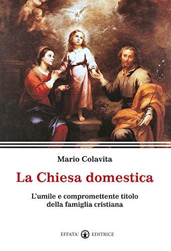 la-chiesa-domestica-lumile-e-compromettente-titolo-della-famiglia-cristiana