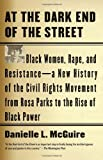 At the Dark End of the Street: Black Women, Rape, and Resistance--A New History of the Civil Rights Movement from Rosa Parks to the Rise of Black Power (Vintage)