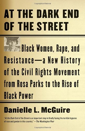 At the Dark End of the Street: Black Women, Rape, and...