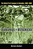 img - for Bananas and Business : The United Fruit Company in Colombia, 1899-2000 (Hardcover)--by Marcelo Bucheli [2005 Edition] book / textbook / text book