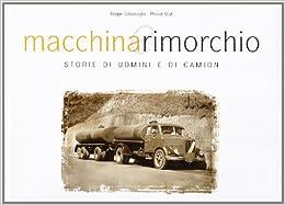 Macchina e rimorchio. Storie di uomini e di camion (Italian) Hardcover