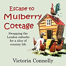 Escape to Mulberry Cottage (       UNABRIDGED) by Victoria Connelly Narrated by Jan Cramer
