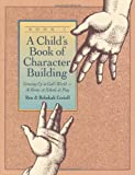 Child's Book of Character Building: Growing Up in God's World - At Home, at School, at Play, Book 1