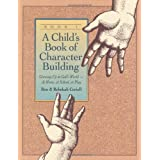 A Child's Book of Character Building: Growing Up in God's World - At Home, at School, at Play, Book 1 ~ Ron Coriell