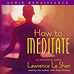 How to Meditate | Lawrence LeShan PhD