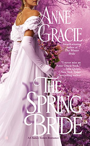 Anne Gracie - The Spring Bride (A Chance Sisters Romance)
