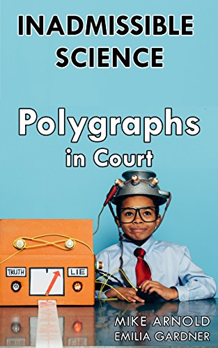 Inadmissible Science: Polygraphs in Court PDF Download Free