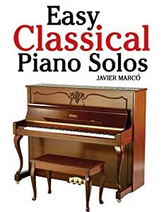 Easy Classical Piano Solos Featuring Music Of Bach Mozart Beethoven Brahms And Others from Marco Musica Publishing