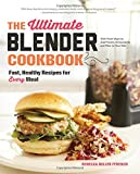 img - for The Ultimate Blender Cookbook: Fast, Healthy Recipes for Every Meal book / textbook / text book