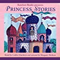 Princess Stories (       UNABRIDGED) by Caitlin Matthews Narrated by Margaret Wolfson