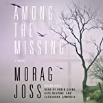 Among the Missing: A Novel   Morag Joss