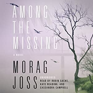 Among the Missing: A Novel | [Morag Joss]