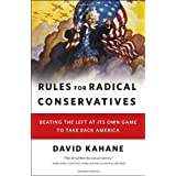 Rules for Radical Conservatives: Beating the Left at Its Own Game to Take Back Americaby David Kahane