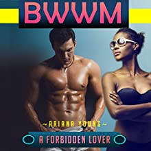 A Forbidden Lover: BWWM (       UNABRIDGED) by Ariana Young Narrated by Trevor Clinger