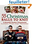 55 Christmas Balls to Knit: Colourful...